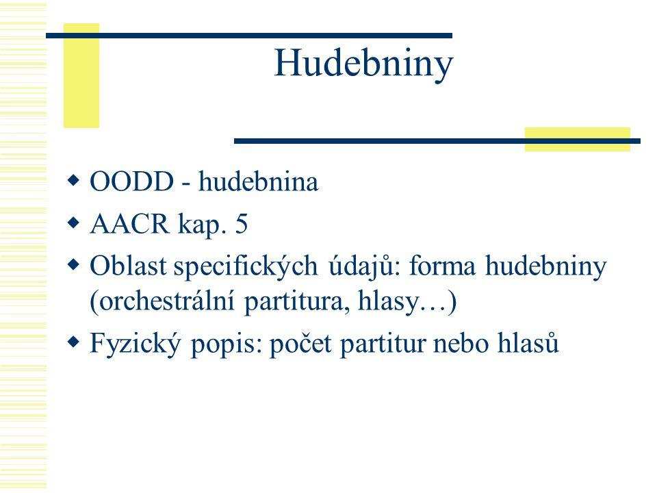 Hudebniny OODD - hudebnina AACR kap. 5