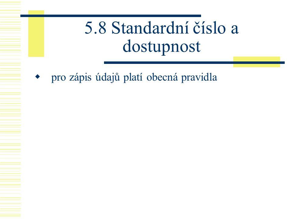 5.8 Standardní číslo a dostupnost