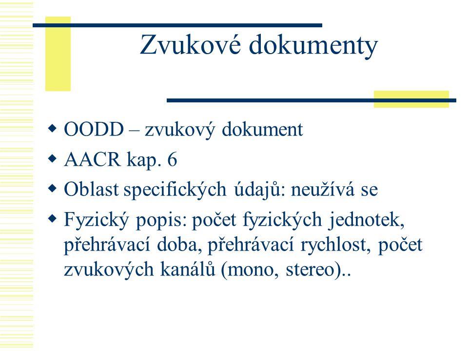 Zvukové dokumenty OODD – zvukový dokument AACR kap. 6