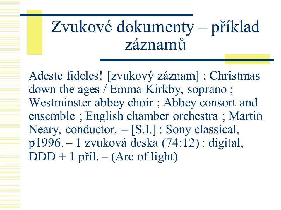 Zvukové dokumenty – příklad záznamů