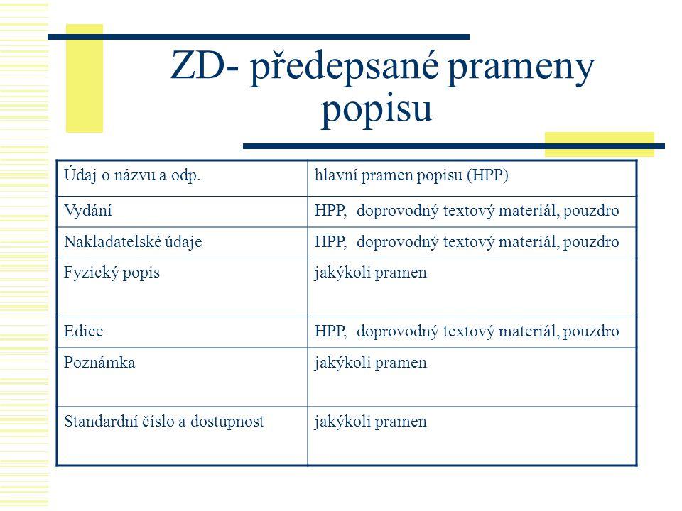 ZD- předepsané prameny popisu