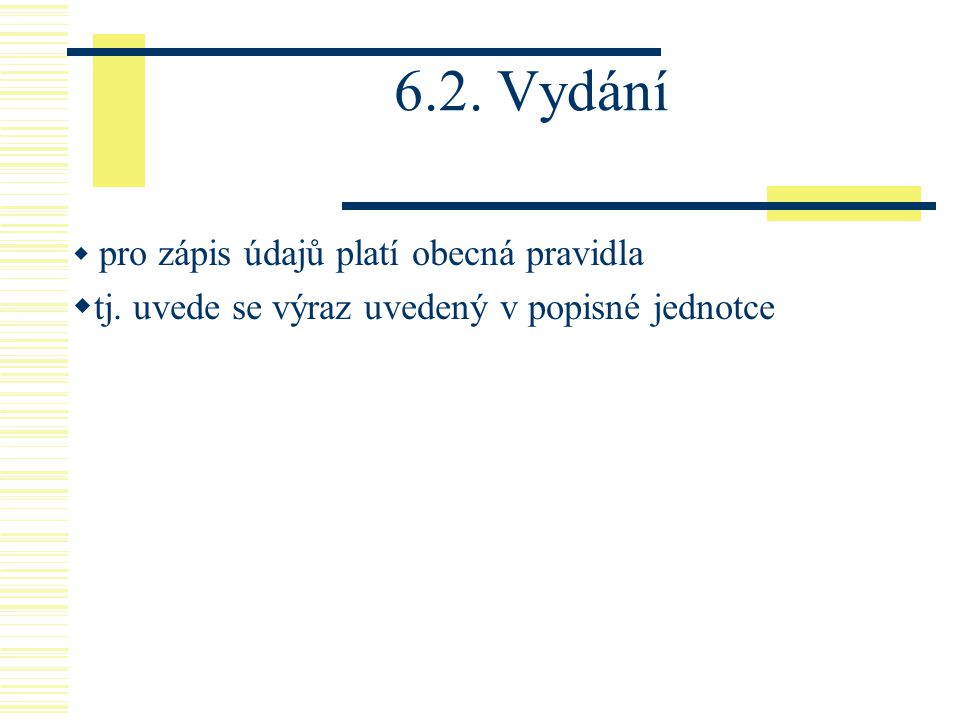 6.2. Vydání tj. uvede se výraz uvedený v popisné jednotce