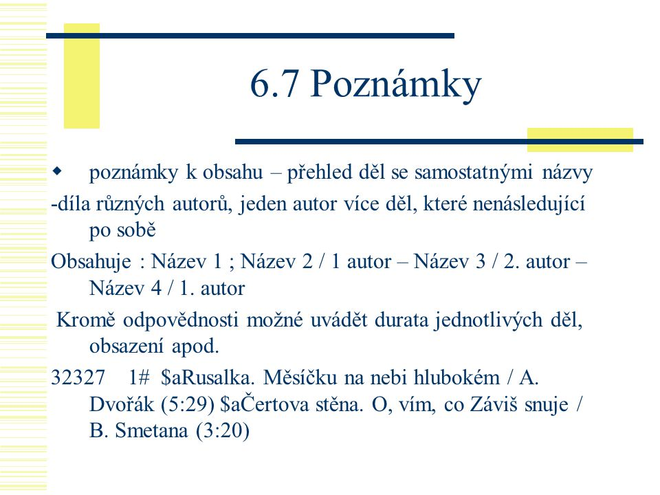 6.7 Poznámky poznámky k obsahu – přehled děl se samostatnými názvy