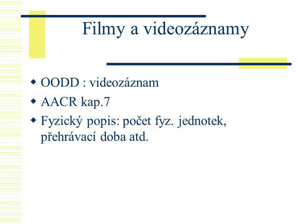 Filmy a videozáznamy OODD : videozáznam AACR kap.7