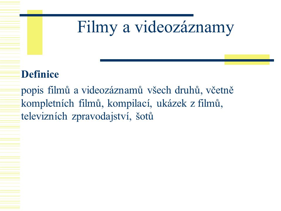 Filmy a videozáznamy Definice