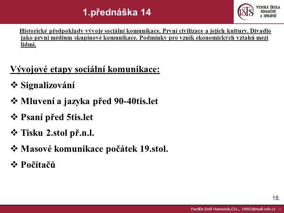 Vývojové etapy sociální komunikace: Signalizování