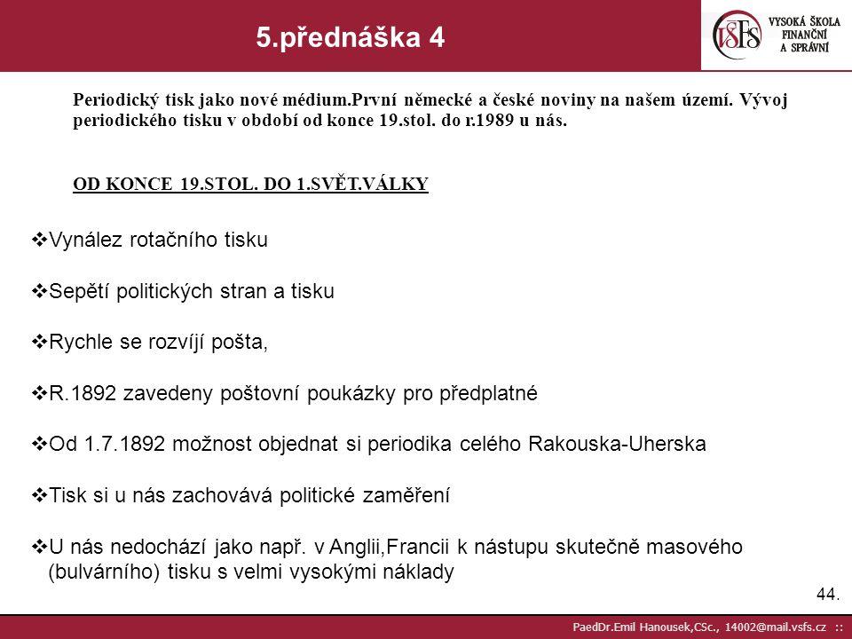 5.přednáška 4 Vynález rotačního tisku Sepětí politických stran a tisku