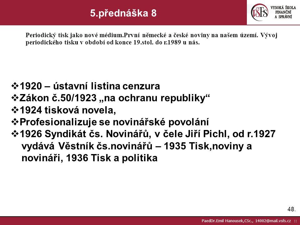 "1920 – ústavní listina cenzura Zákon č.50/1923 ""na ochranu republiky"