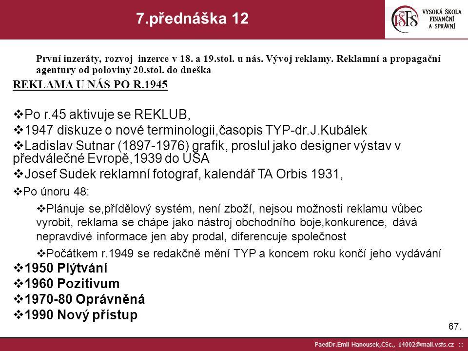 7.přednáška 12 Po r.45 aktivuje se REKLUB,
