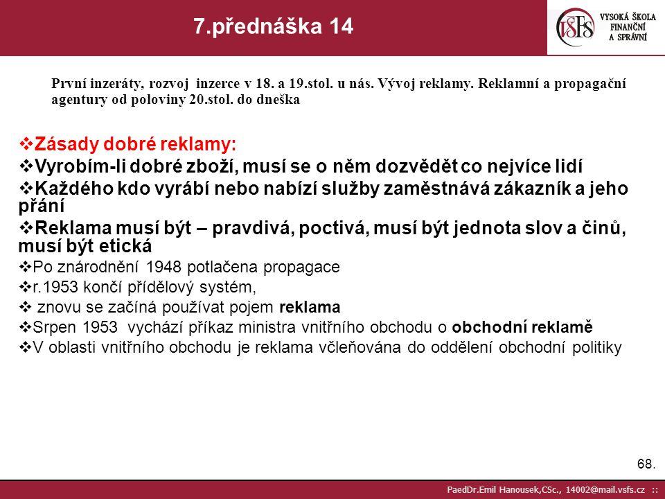7.přednáška 14 Zásady dobré reklamy: