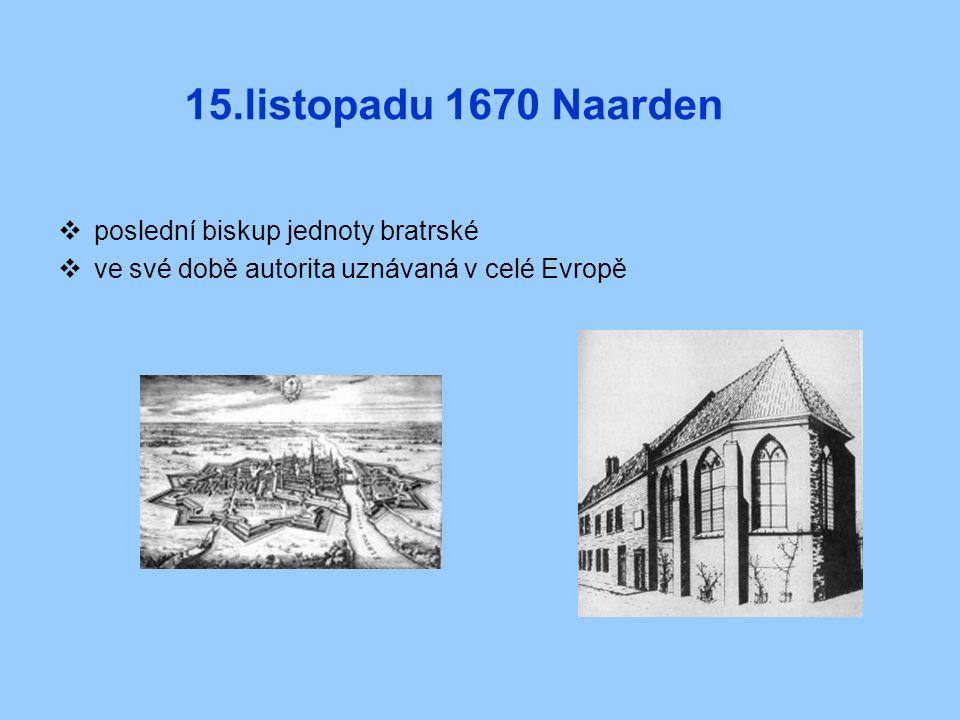 15.listopadu 1670 Naarden poslední biskup jednoty bratrské