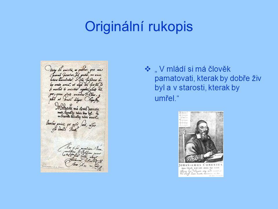 """Originální rukopis """" V mládí si má člověk pamatovati, kterak by dobře živ byl a v starosti, kterak by umřel."""