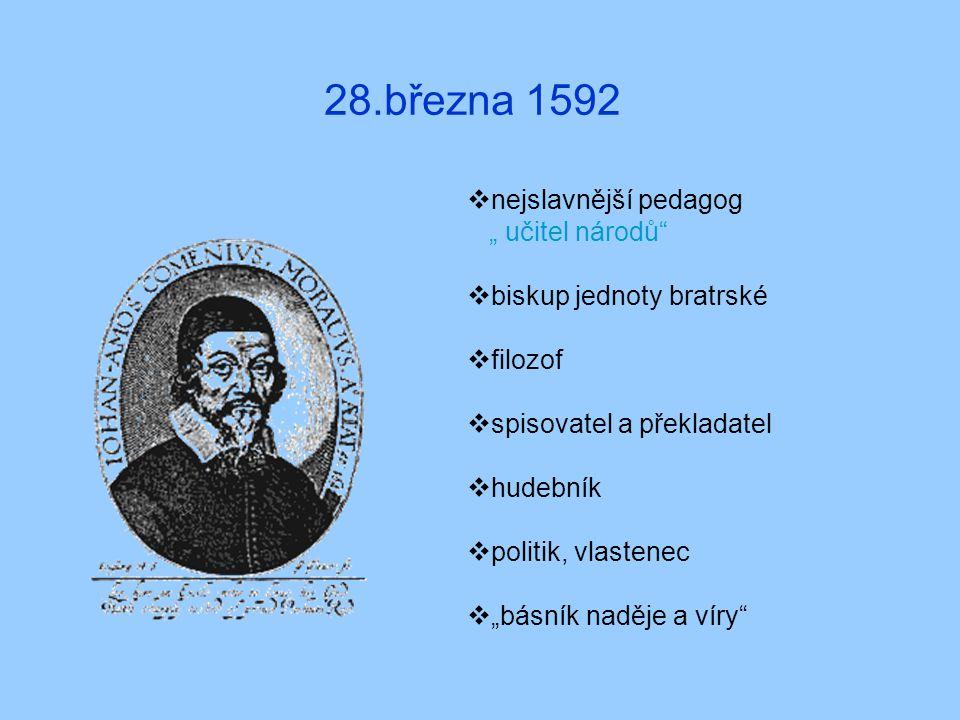 """28.března 1592 nejslavnější pedagog """" učitel národů"""