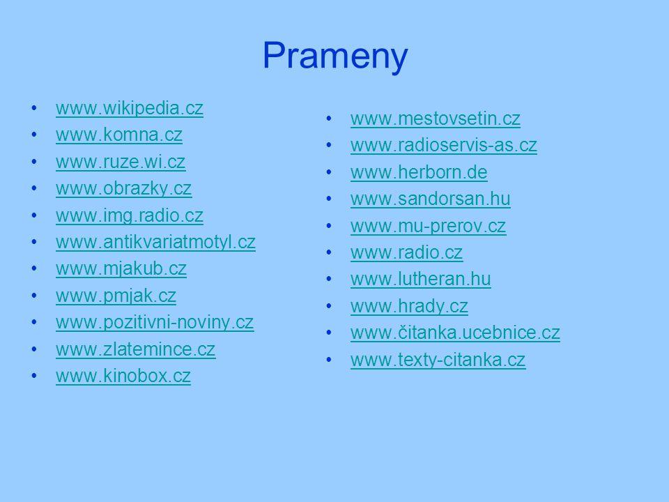 Prameny www.wikipedia.cz www.komna.cz www.mestovsetin.cz