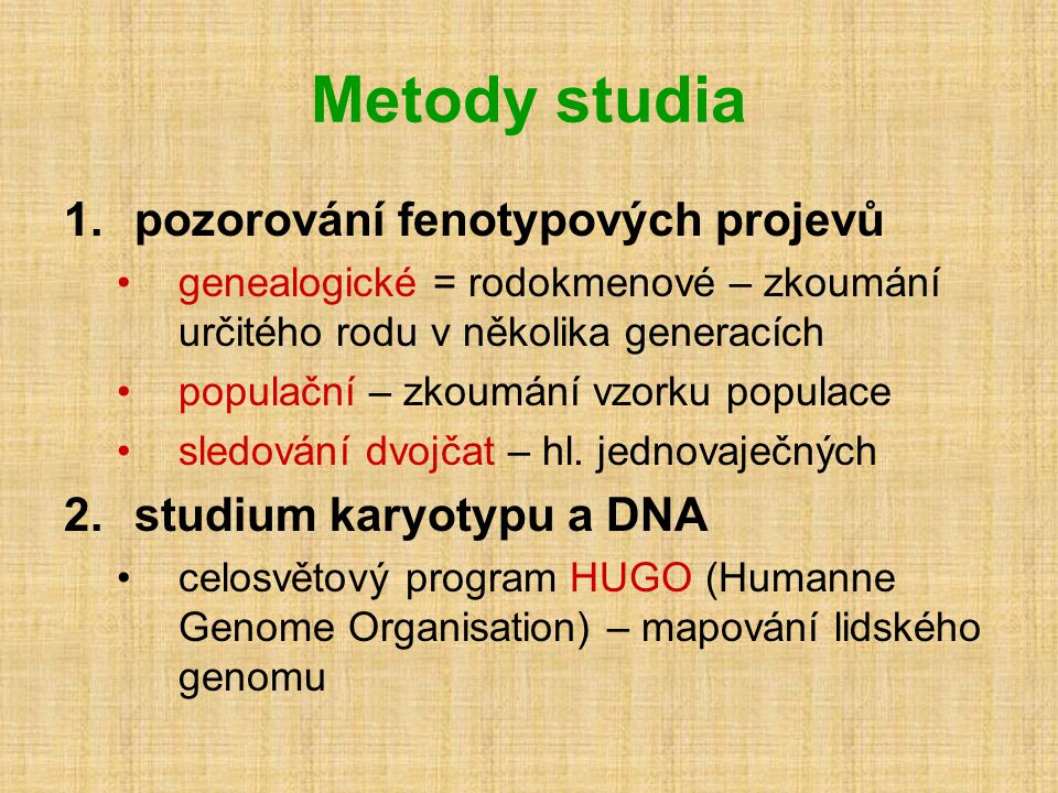 Metody studia pozorování fenotypových projevů studium karyotypu a DNA