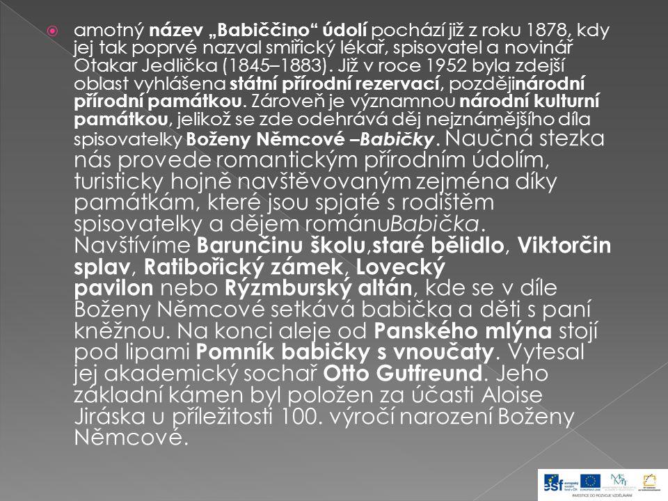 """amotný název """"Babiččino údolí pochází již z roku 1878, kdy jej tak poprvé nazval smiřický lékař, spisovatel a novinář Otakar Jedlička (1845–1883)."""