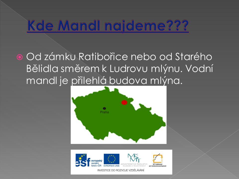 Kde Mandl najdeme . Od zámku Ratibořice nebo od Starého Bělidla směrem k Ludrovu mlýnu.