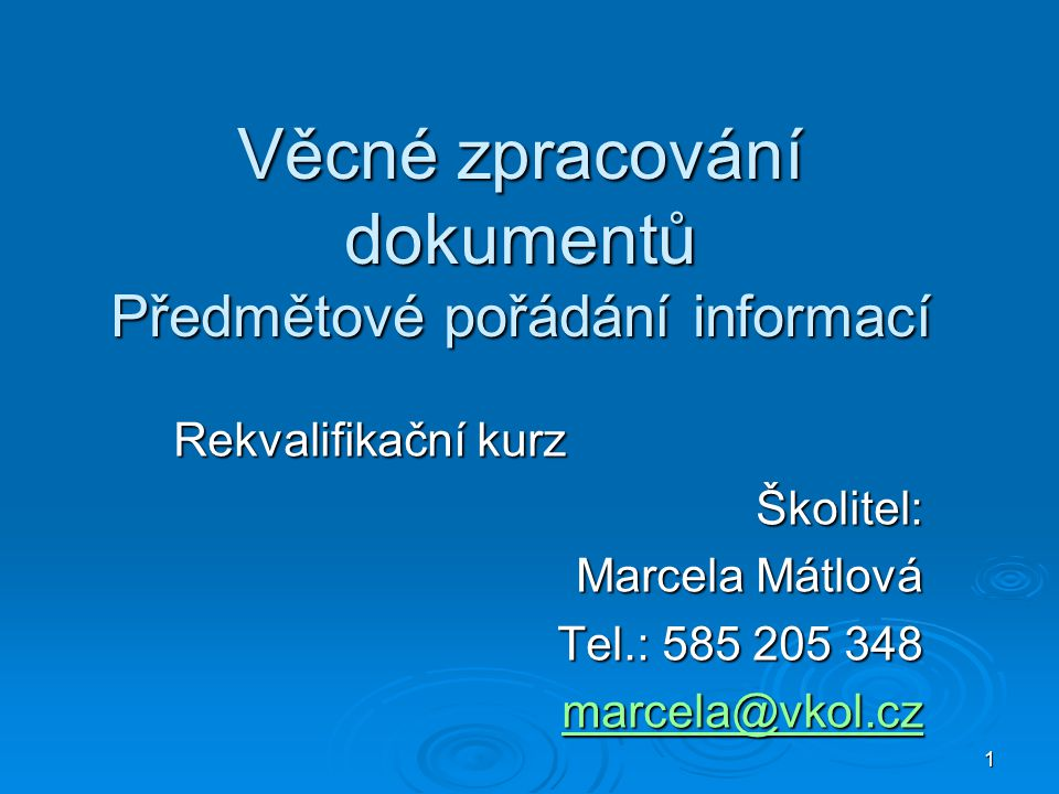 Věcné zpracování dokumentů Předmětové pořádání informací