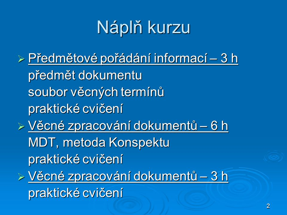 Náplň kurzu Předmětové pořádání informací – 3 h předmět dokumentu