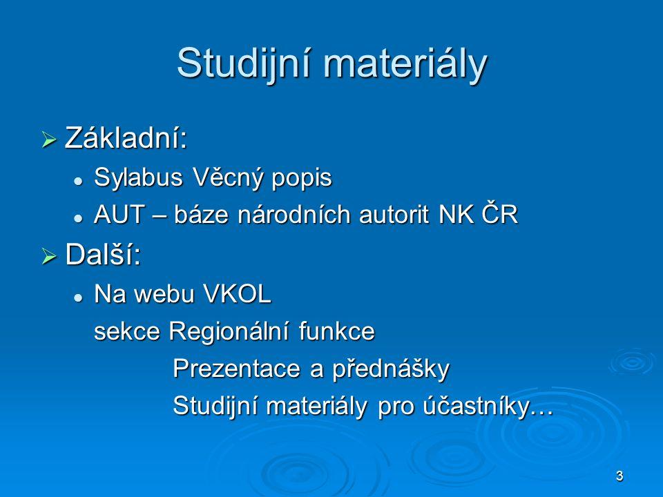 Studijní materiály Základní: Další: Sylabus Věcný popis