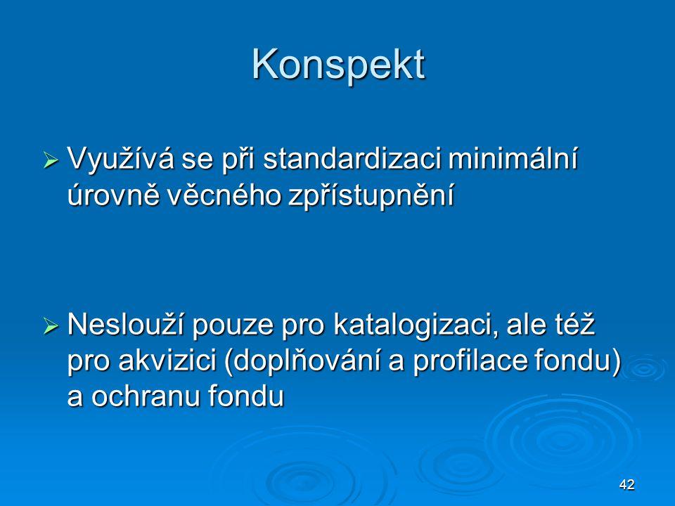 Konspekt Využívá se při standardizaci minimální úrovně věcného zpřístupnění.