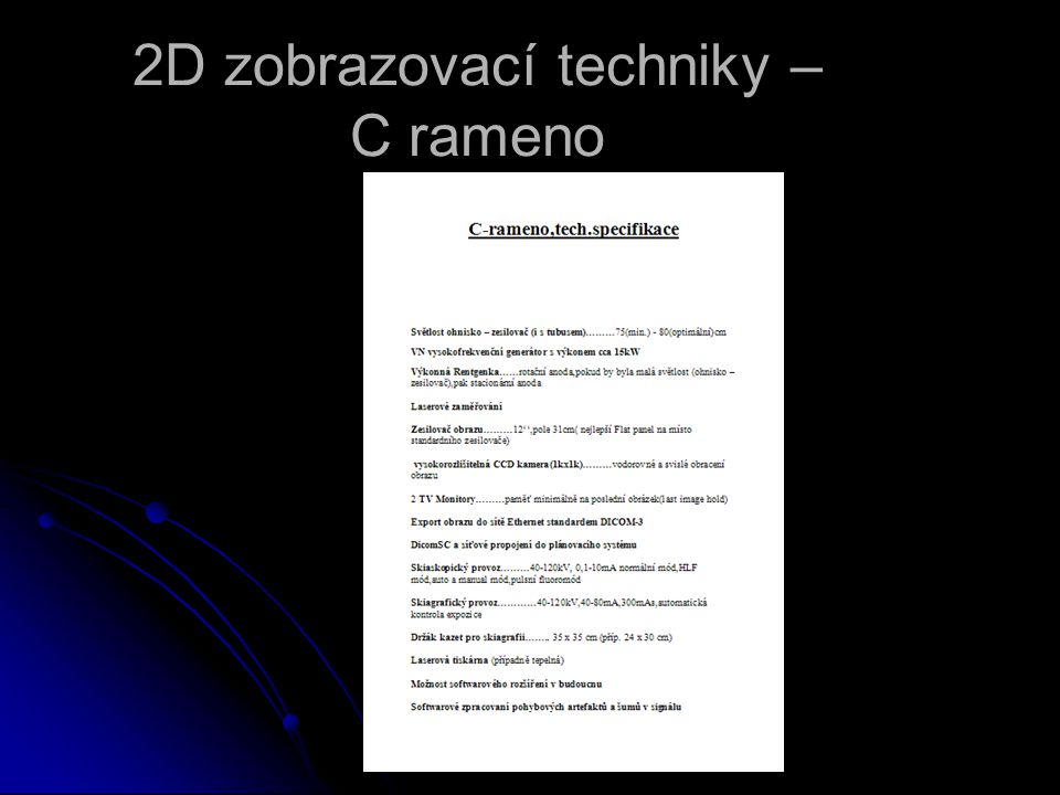 2D zobrazovací techniky – C rameno