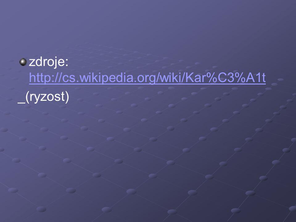 zdroje: http://cs.wikipedia.org/wiki/Kar%C3%A1t