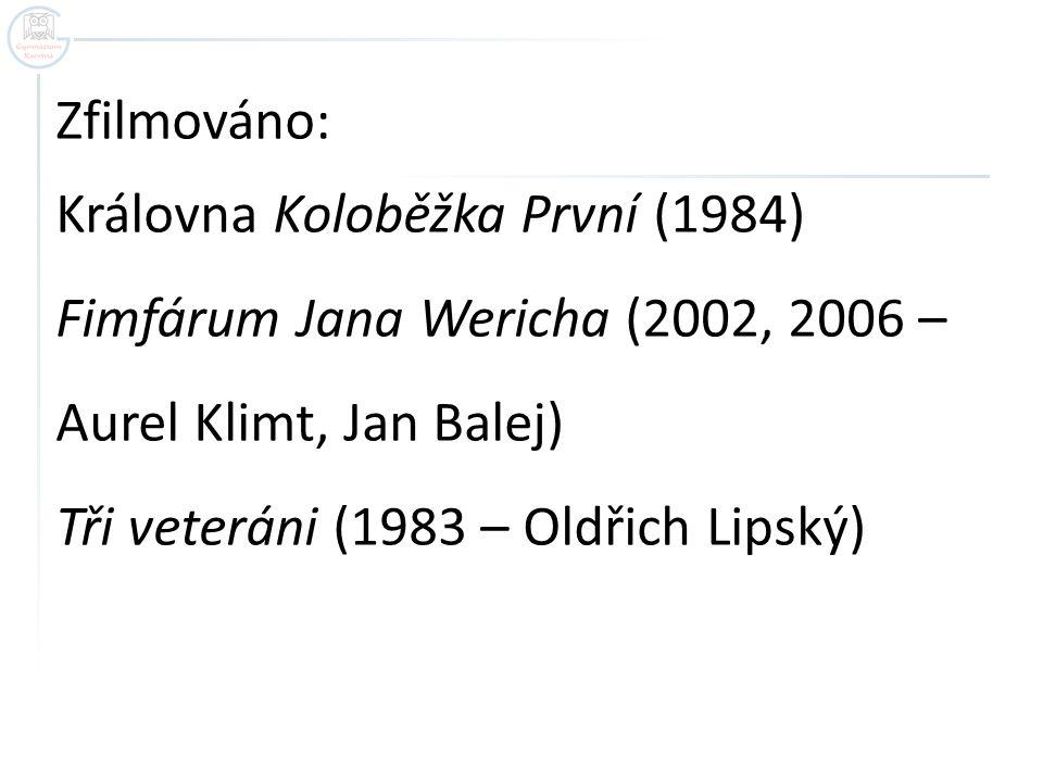 Zfilmováno: Královna Koloběžka První (1984) Fimfárum Jana Wericha (2002, 2006 – Aurel Klimt, Jan Balej)