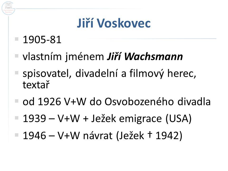 Jiří Voskovec 1905-81 vlastním jménem Jiří Wachsmann