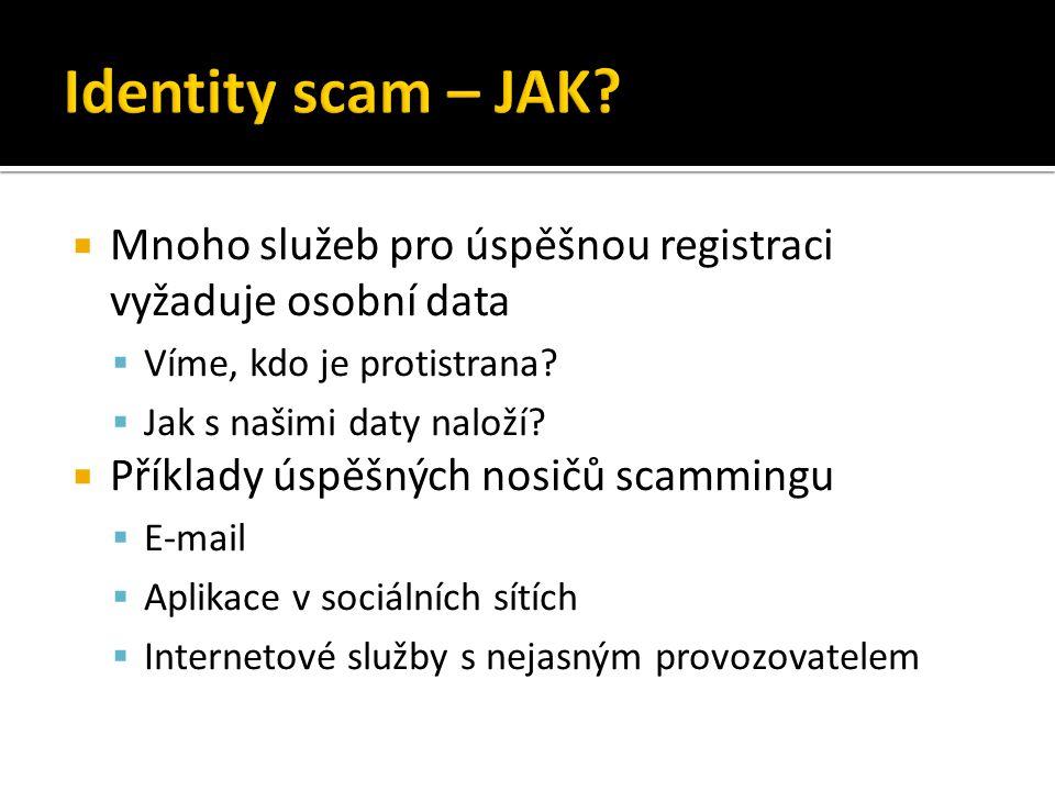 Identity scam – JAK Mnoho služeb pro úspěšnou registraci vyžaduje osobní data. Víme, kdo je protistrana