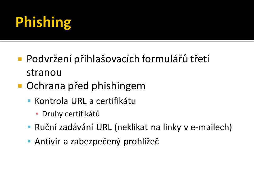 Phishing Podvržení přihlašovacích formulářů třetí stranou