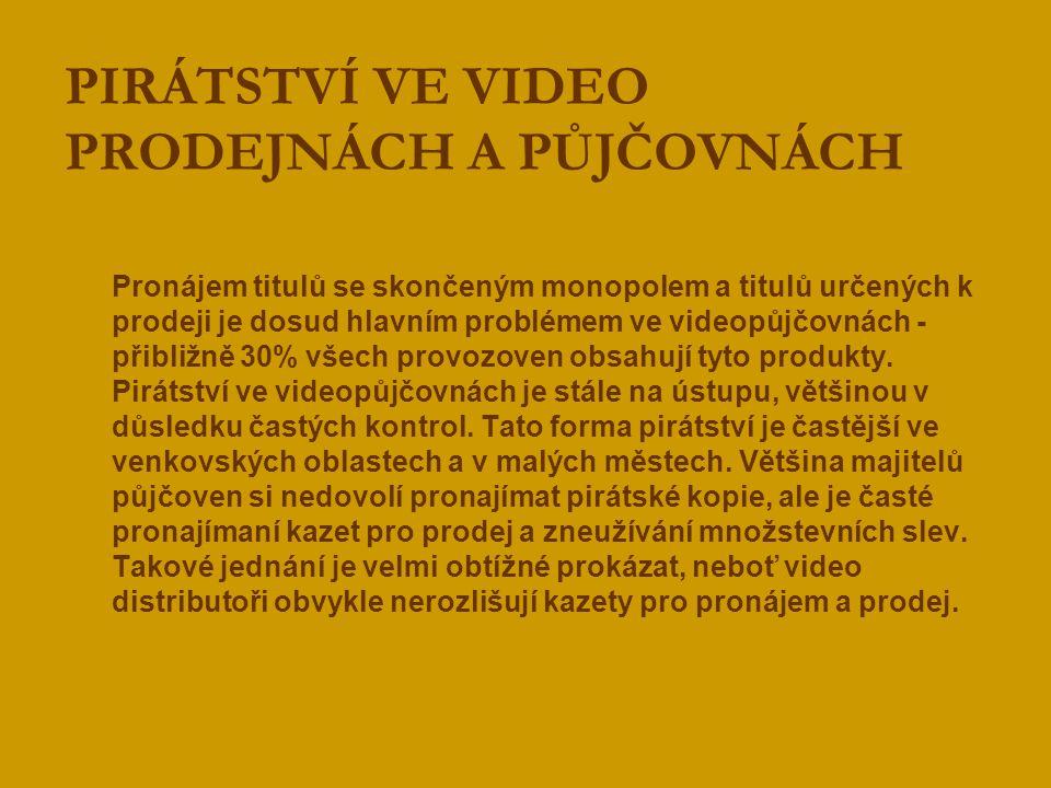 PIRÁTSTVÍ VE VIDEO PRODEJNÁCH A PŮJČOVNÁCH