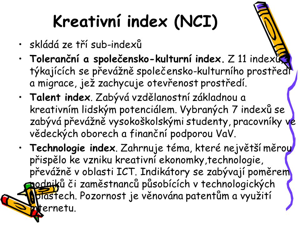 Kreativní index (NCI) skládá ze tří sub-indexů