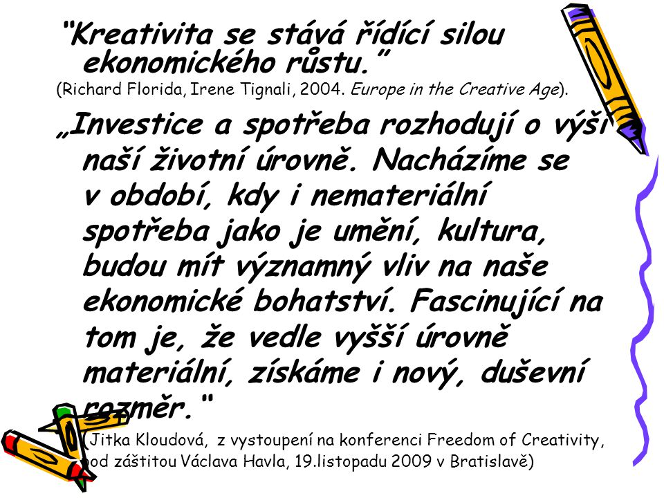 Kreativita se stává řídící silou ekonomického růstu.