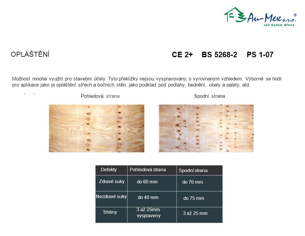 CE 2+ BS 5268-2 PS 1-07 OPLÁŠTĚNÍ Defekty Zdravé suky Trhliny do 60 mm