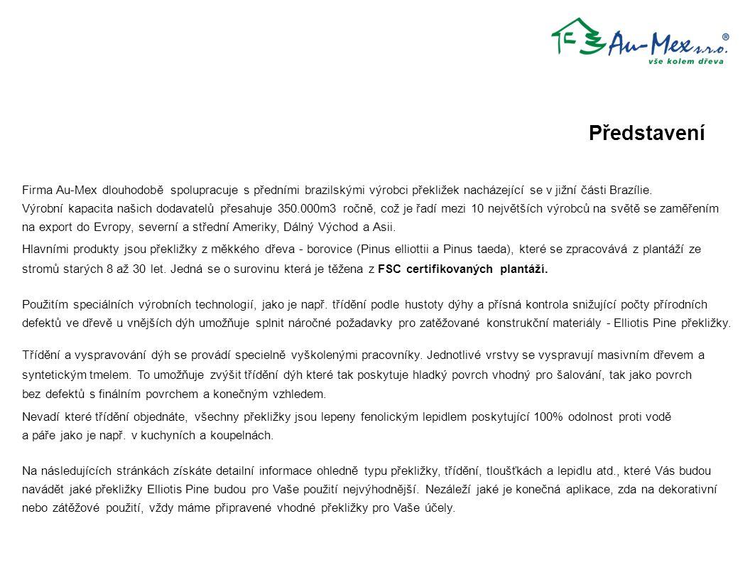Představení Firma Au-Mex dlouhodobě spolupracuje s předními brazilskými výrobci překližek nacházející se v jižní části Brazílie.