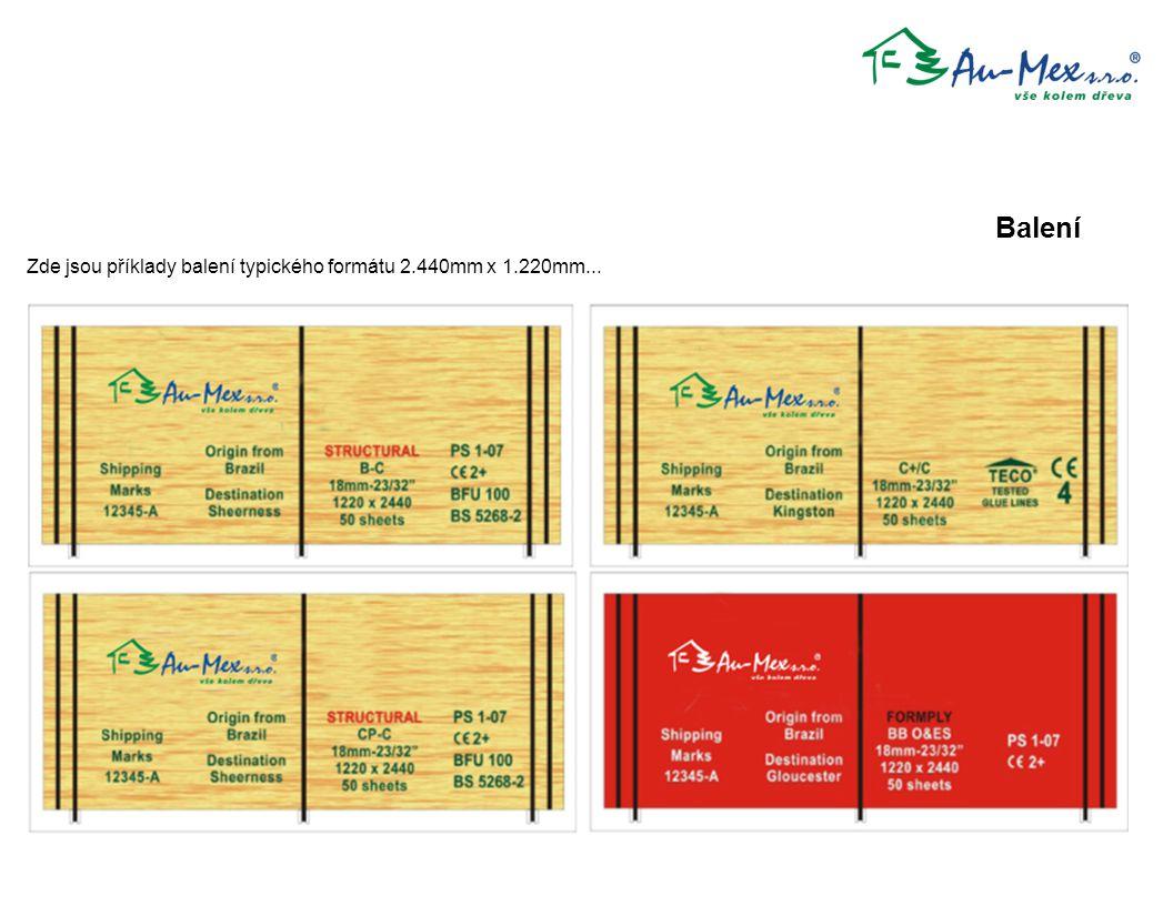 Balení Zde jsou příklady balení typického formátu 2.440mm x 1.220mm...