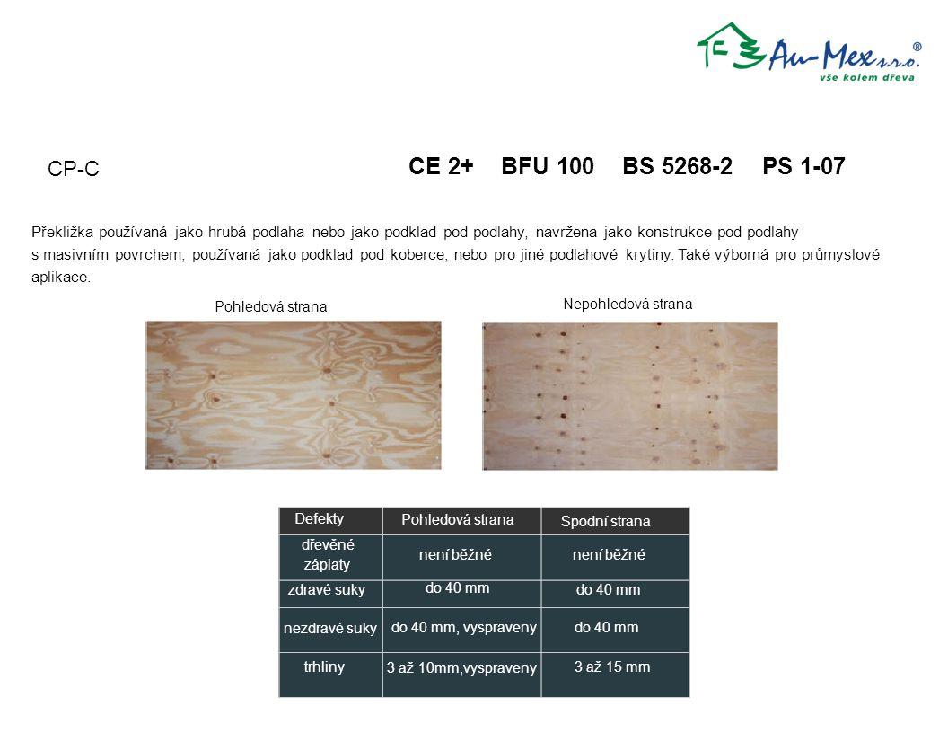 CE 2+ BFU 100 BS 5268-2 PS 1-07 CP-C Defekty Pohledová strana dřevěné