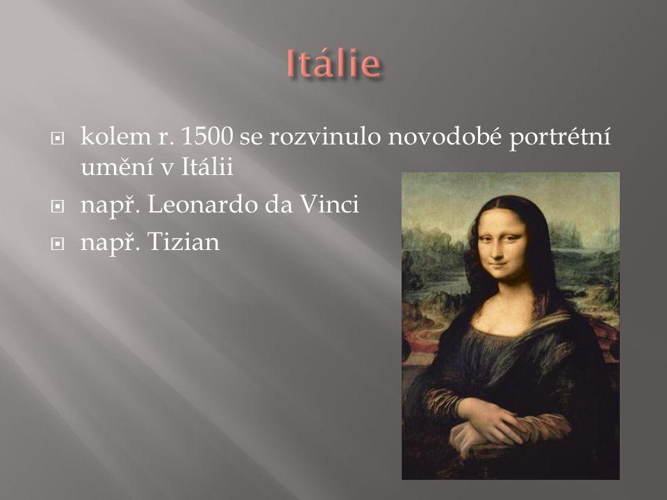 Itálie kolem r. 1500 se rozvinulo novodobé portrétní umění v Itálii