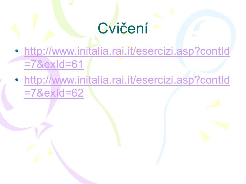 Cvičení http://www.initalia.rai.it/esercizi.asp contId=7&exId=61