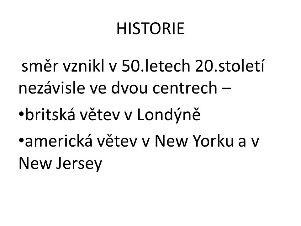 britská větev v Londýně americká větev v New Yorku a v New Jersey
