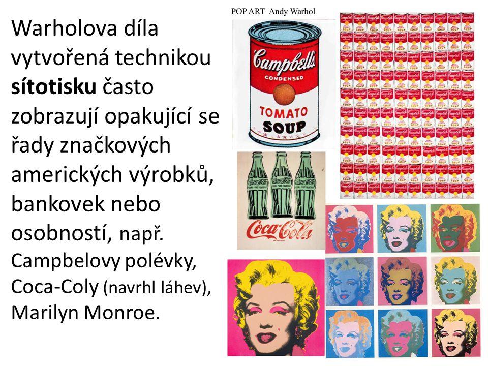 Warholova díla vytvořená technikou sítotisku často zobrazují opakující se řady značkových amerických výrobků, bankovek nebo osobností, např.