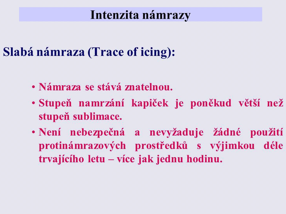 Slabá námraza (Trace of icing):