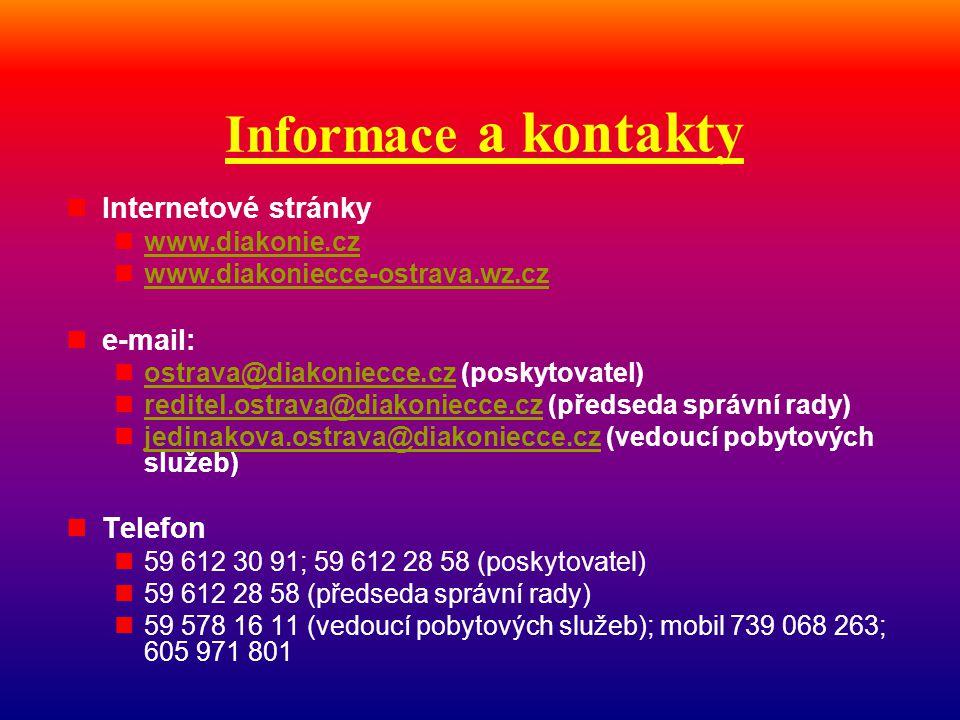 Informace a kontakty Internetové stránky e-mail: Telefon