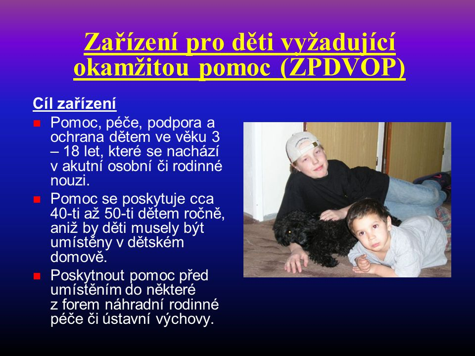 Zařízení pro děti vyžadující okamžitou pomoc (ZPDVOP)
