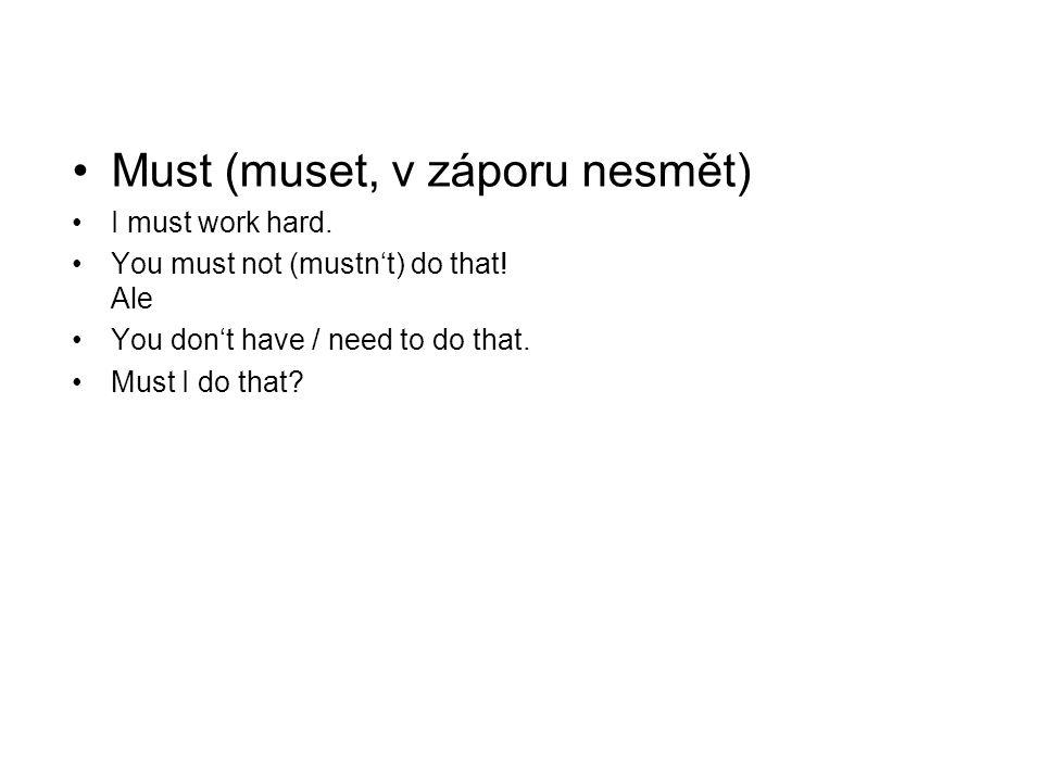 Must (muset, v záporu nesmět)