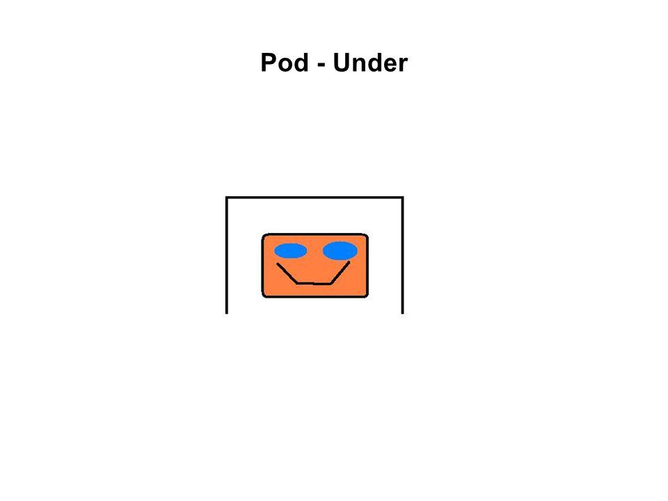 Pod - Under