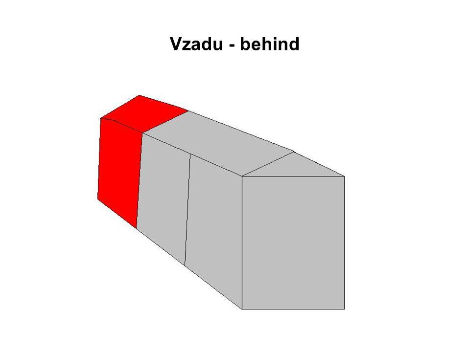 Vzadu - behind