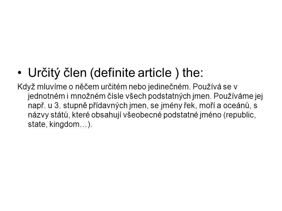 Určitý člen (definite article ) the: