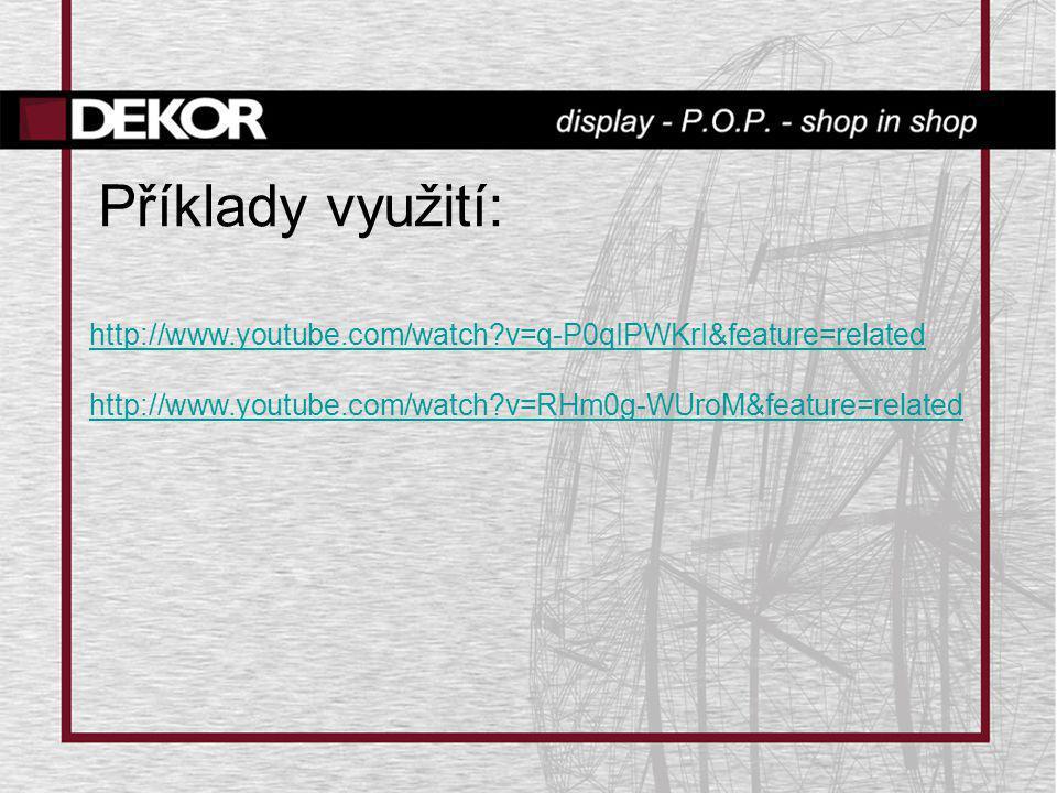 Příklady využití: http://www.youtube.com/watch v=q-P0qIPWKrI&feature=related.